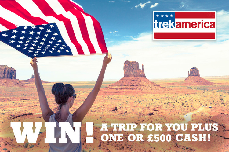 Win a TrekAmerica trip for two or £500 cash