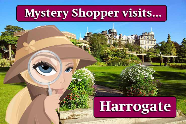 Mystery Shopper visits... Harrogate