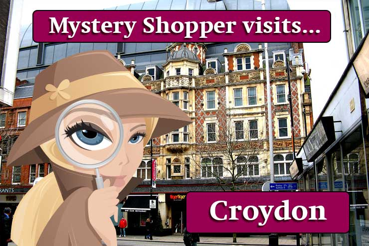 Mystery Shopper visits... Croydon