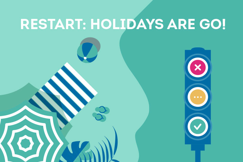 Restart: Holidays are go!
