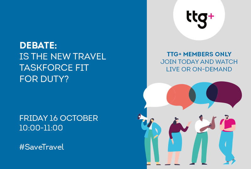 Join the TTG Debate: Is the new Travel Taskforce fit for duty?