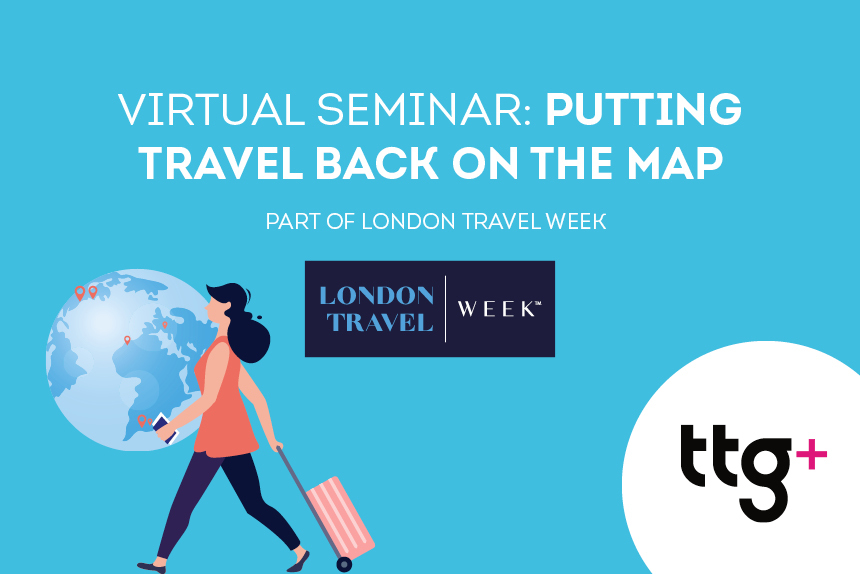 Join the latest TTG seminar: Putting travel back on the map
