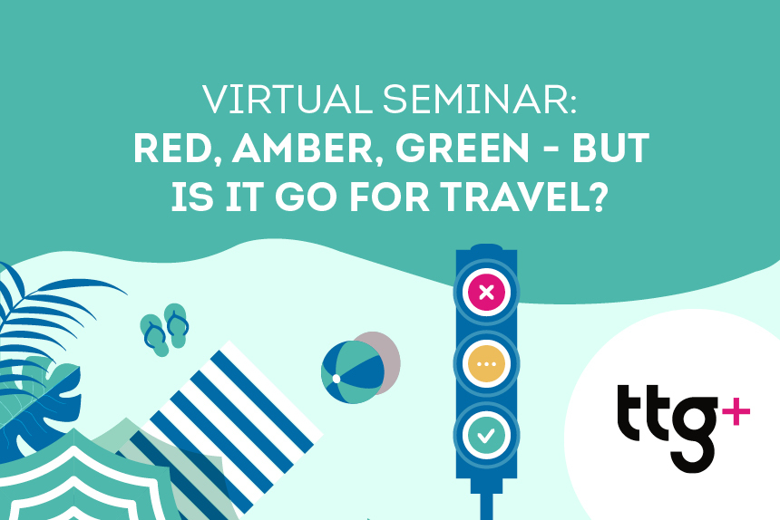 TTG Seminar: Red, amber, green - but is it go for travel?