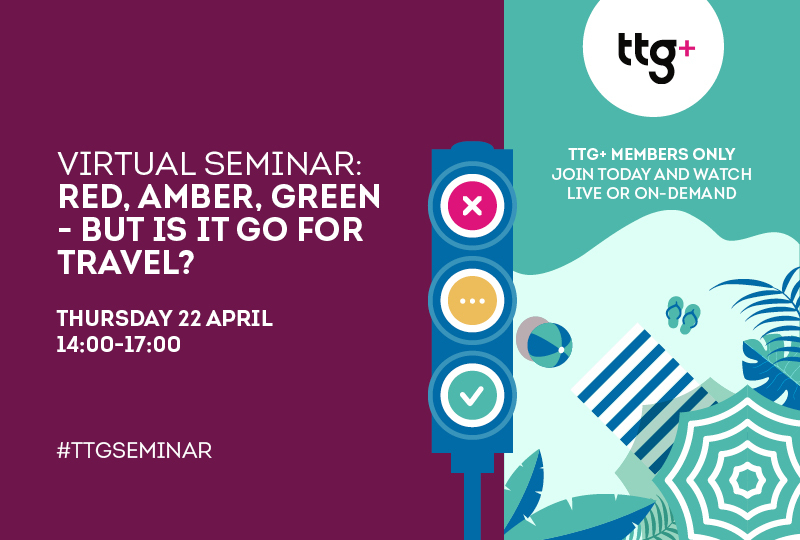 Join the latest TTG Seminar on 22 April: red, amber, green – but is it Go for travel?
