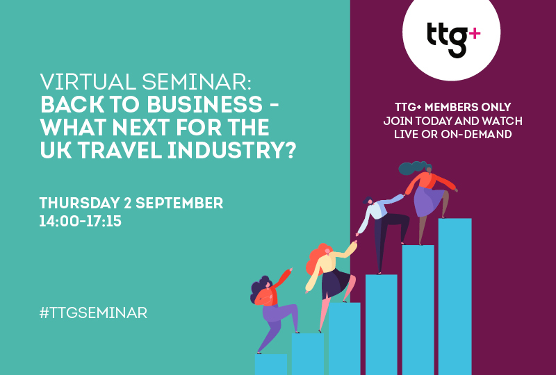 Join the latest TTG Seminar on Sept 2: What next for the UK travel industry?
